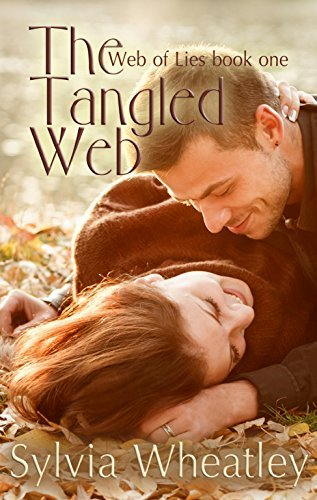 The Tangled Web: Book 1 in series The Web of Lies Sylvia Wheatley