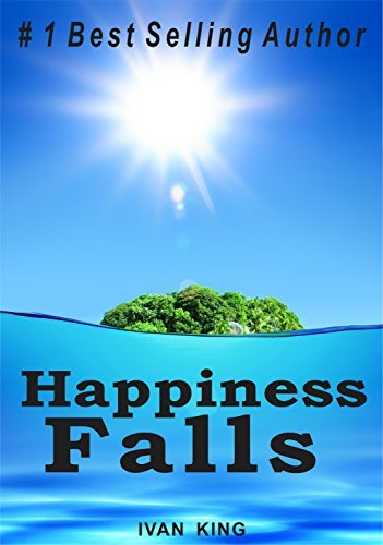 Happiness Falls  by  Ivan King