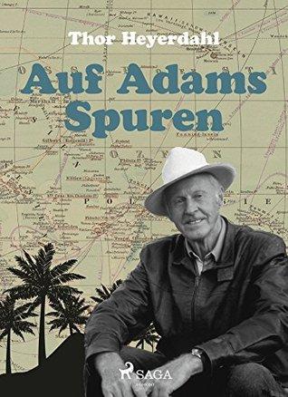 Auf Adams Spuren: Das Abenteuer meines Lebens  by  Thor Heyerdahl
