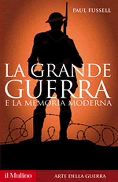 La Grande Guerra e la memoria moderna  by  Paul Fussell
