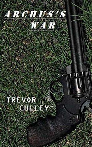Archuss War Trevor Culley