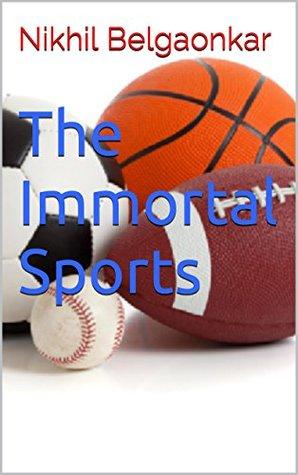 The Immortal Sports Nikhil Belgaonkar