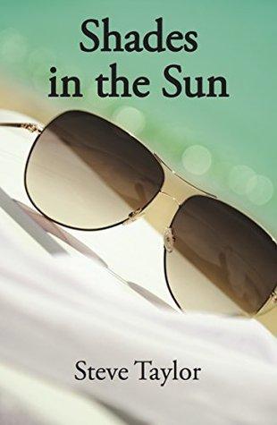 Shades in the Sun Steve Taylor