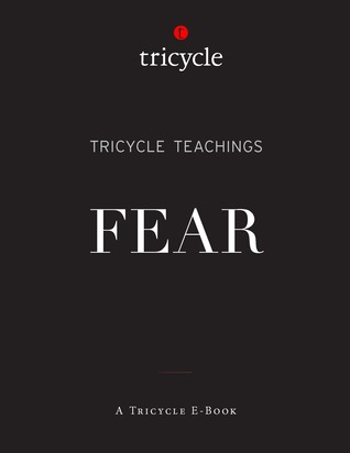 Fear (Tricycle Teachings #19) The Tricycle Foundation