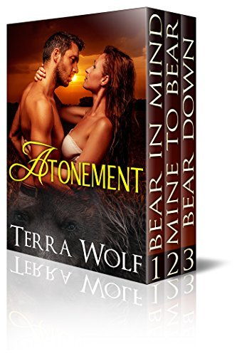 Atonement: Mine to Bear / Bear in Mind / Bear Down  by  Terra Wolf