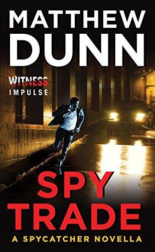 Spy Trade: A Spycatcher Novella (Spycatcher Novels) Matthew  Dunn