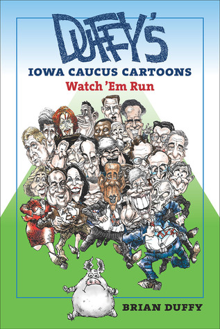 Duffys Iowa Caucus Cartoons: Watch Em Run  by  Brian Duffy