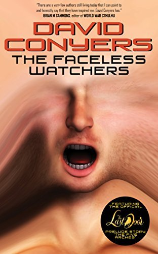 The Faceless Watchers: A collection of early Cthulhu Mythos tales David Conyers