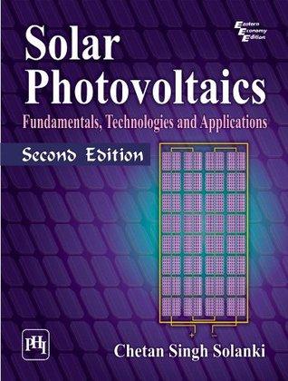 SOLAR PHOTOVOLTAICS: Fundamentals, Technologies and Applications 2/e Chetan Singh Solanki