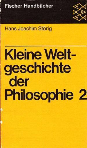 Kleine Weltgeschichte Der Philosophie 2 Hans Joachim Störig
