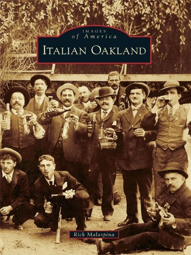 Italian Oakland (Images of America Series)  by  Rick Malaspina