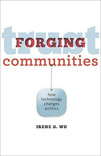 Forging Trust Communities Irene S. Wu