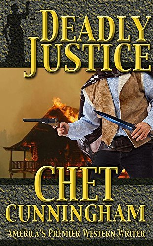 Deadly Justice (Mr. Justice #1) Chet Cunningham