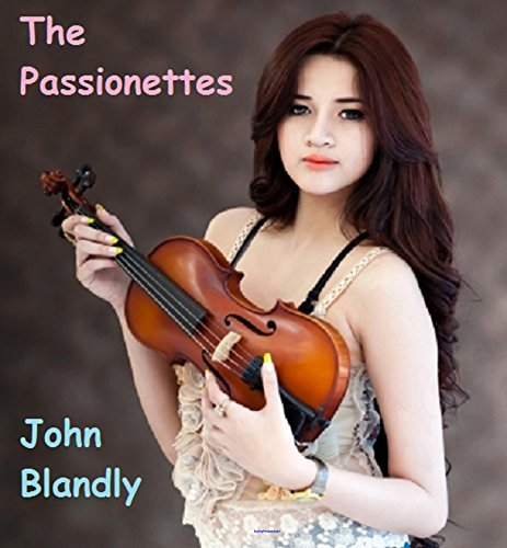 The Passionettes  by  John Blandly