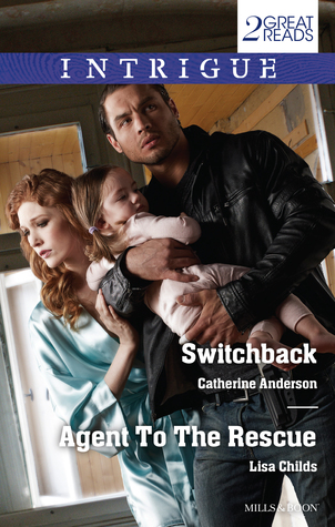 Intrigue Duo/Switchback/Agent To The Rescue  by  Catherine Anderson