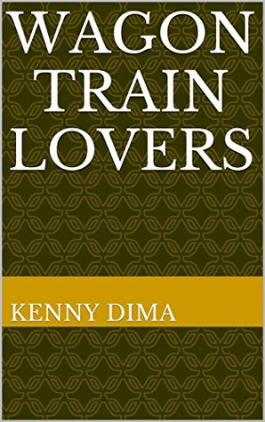 Wagon Train Lovers  by  Kenny Dima