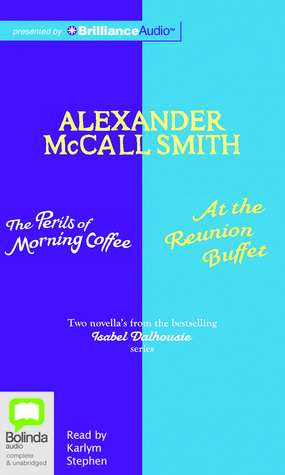 Perils of Morning Coffee & At the Reunion Buffet, The Alexander McCall Smith