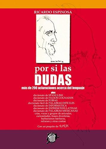 Por si las DUDAS: Más de 200 aclaraciones acerca del lenguaje Ricardo Espinosa