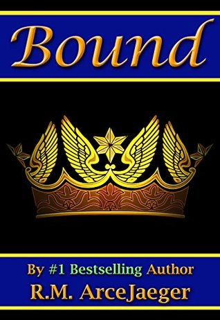 Bound: A Merged Fairy Tale of Beauty and the Beast & Sleeping Beauty (The Enchanted Rose Trilogy: Book 2)  by  R.M. ArceJaeger
