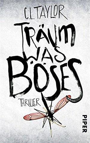 Träum was Böses: Thriller C.L. Taylor