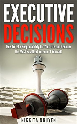 Executive Decisions, 2nd Edition  by  Nikkita Nguyen