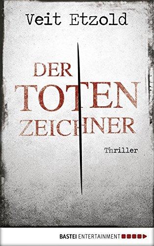 Der Totenzeichner: Thriller (Clara Vidalis Reihe 4) Veit Etzold