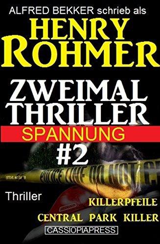 Zweimal Thriller Spannung #2: Killerpfeile/ Central Park Killer  by  Henry Rohmer