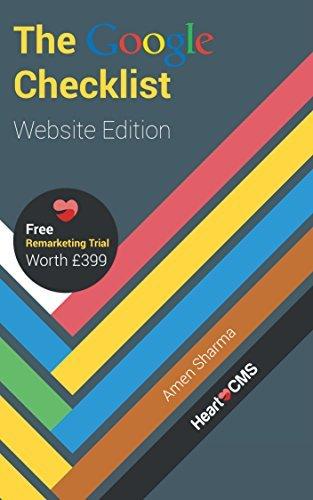 The Google Checklist: Website Edition: Boost Your Online Conversions Amen Sharma