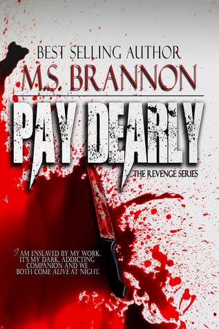 Pay Dearly (Revenge Series #1)  by  M.S. Brannon