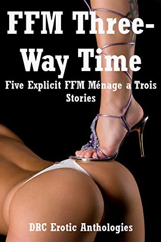 FFM Three-Way Time: Five Explicit FFM Ménage a Trois Stories  by  Stacy Reinhardt