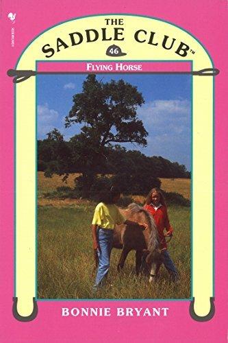 Saddle Club 46 - Flying Horse (Saddle Club series)  by  Bonnie Bryant