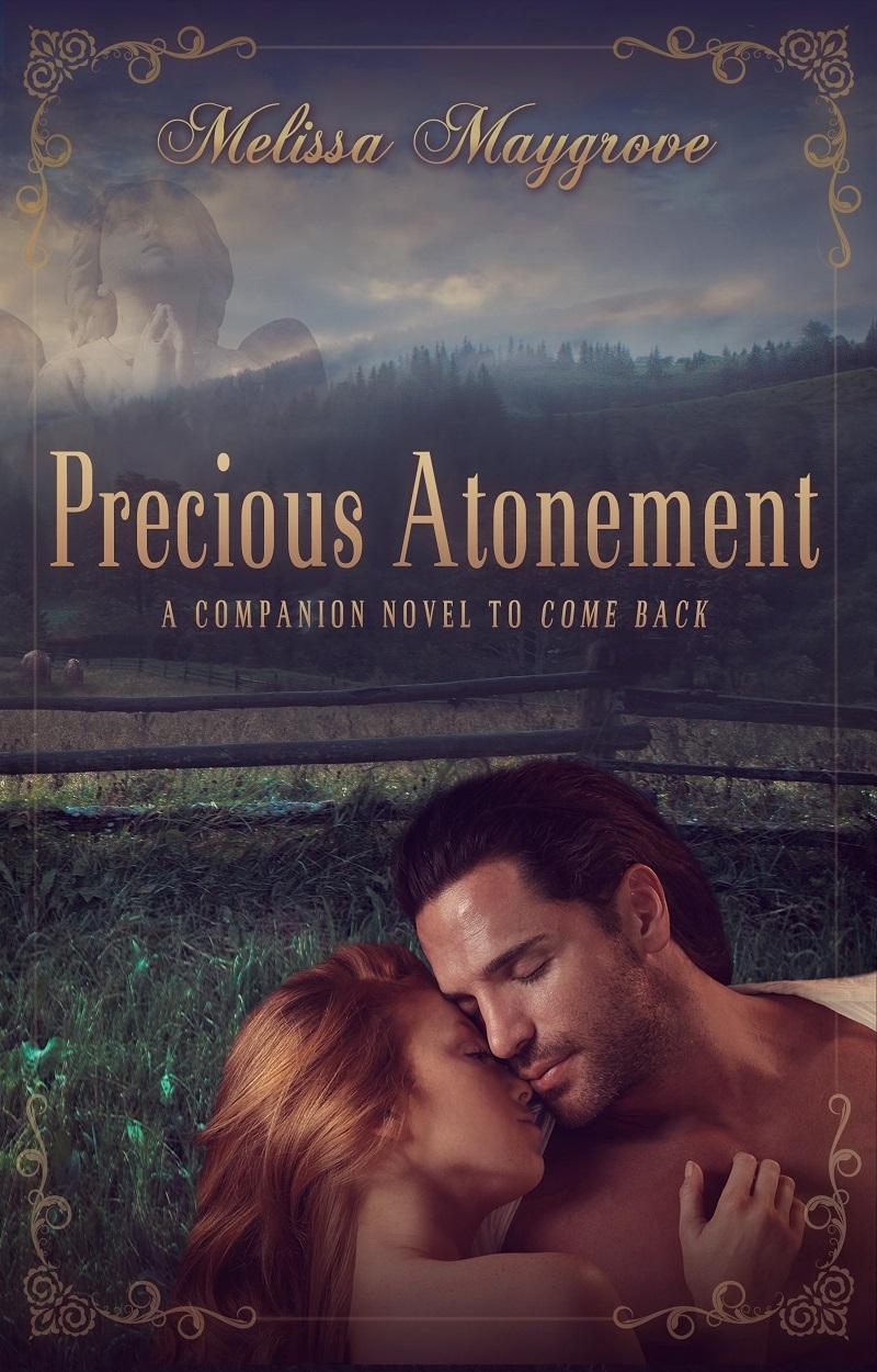 Precious Atonement (A Companion Novel to Come Back)  by  Melissa Maygrove