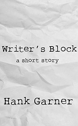 Writers Block (The Weston Files Book 1)  by  Hank Garner