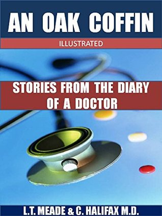 An Oak Coffin (STORIES FROM THE DIARY OF A DOCTOR Book 9)  by  L.T. Meade