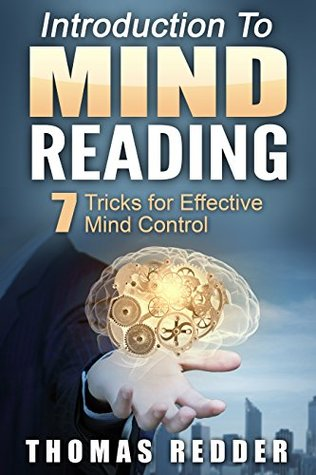Introduction To Mind Reading: 7 Tricks for Effective Mind Control  by  Thomas Redder