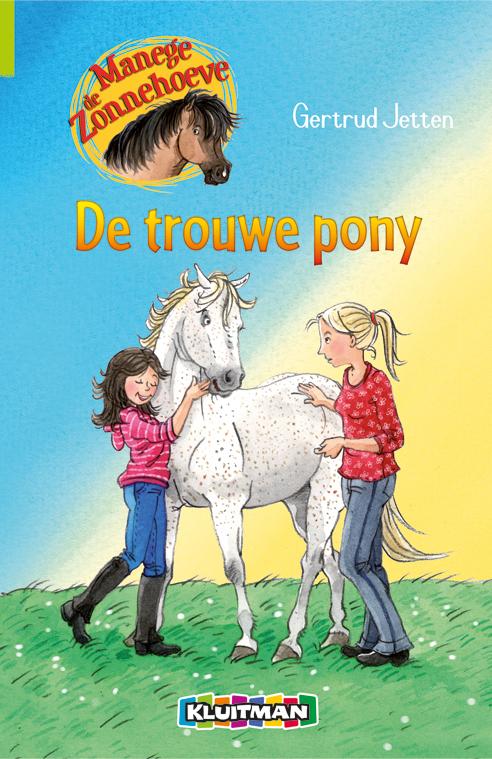 De Trouwe Pony  by  Gertrud Jetten
