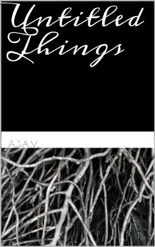 Untitled Things  by  A.D.A.M.