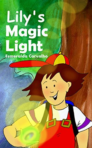 Lilys Magic Light: A Girl Environmental Adventure  by  Esmeralda Carvalho