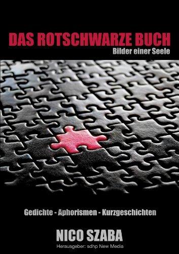 Das Rot-Schwarze Buch - Bilder einer Seele - Gedichte, Aphorismen, Kurzgeschichten Nico Szaba