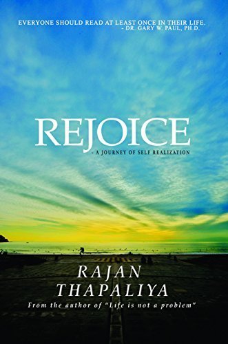 Rejoice: - A Journey Of Self Realization Rajan Thapaliya