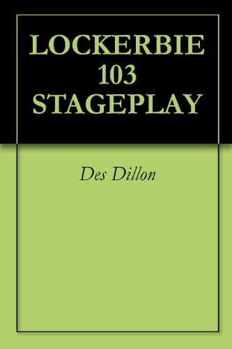 LOCKERBIE 103 STAGEPLAY  by  Des Dillon