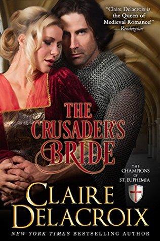 The Crusaders Bride (The Champions of Saint Euphemia Book 1) Claire Delacroix