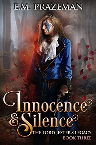 Innocence and Silence (The Lord Jesters Legacy Book 3)  by  E.M. Prazeman