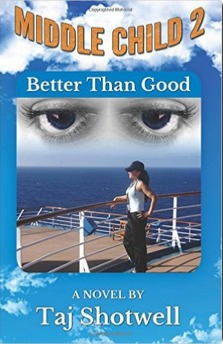 Middle Child 2: Better Than Good  by  Taj Shotwell