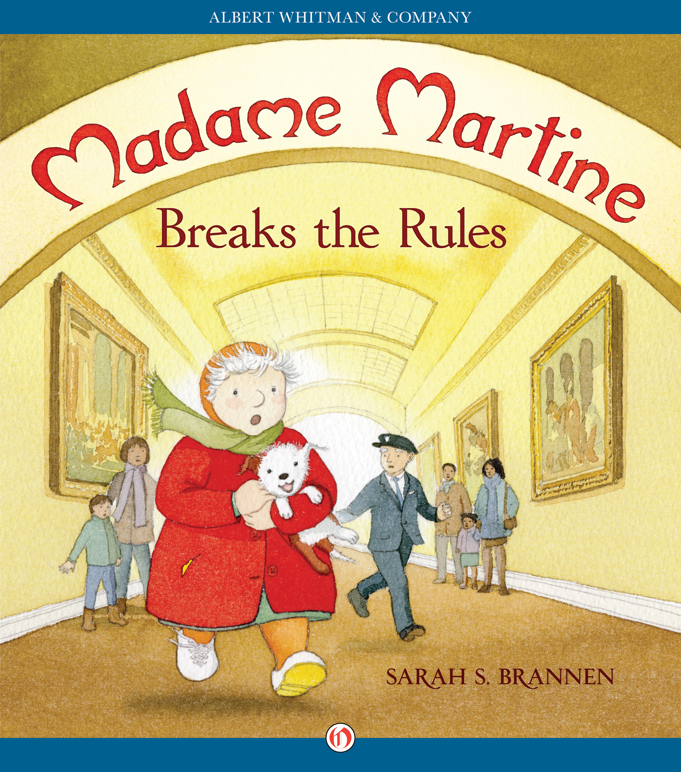 Madame Martine Breaks the Rules  by  Sarah S. Brannen