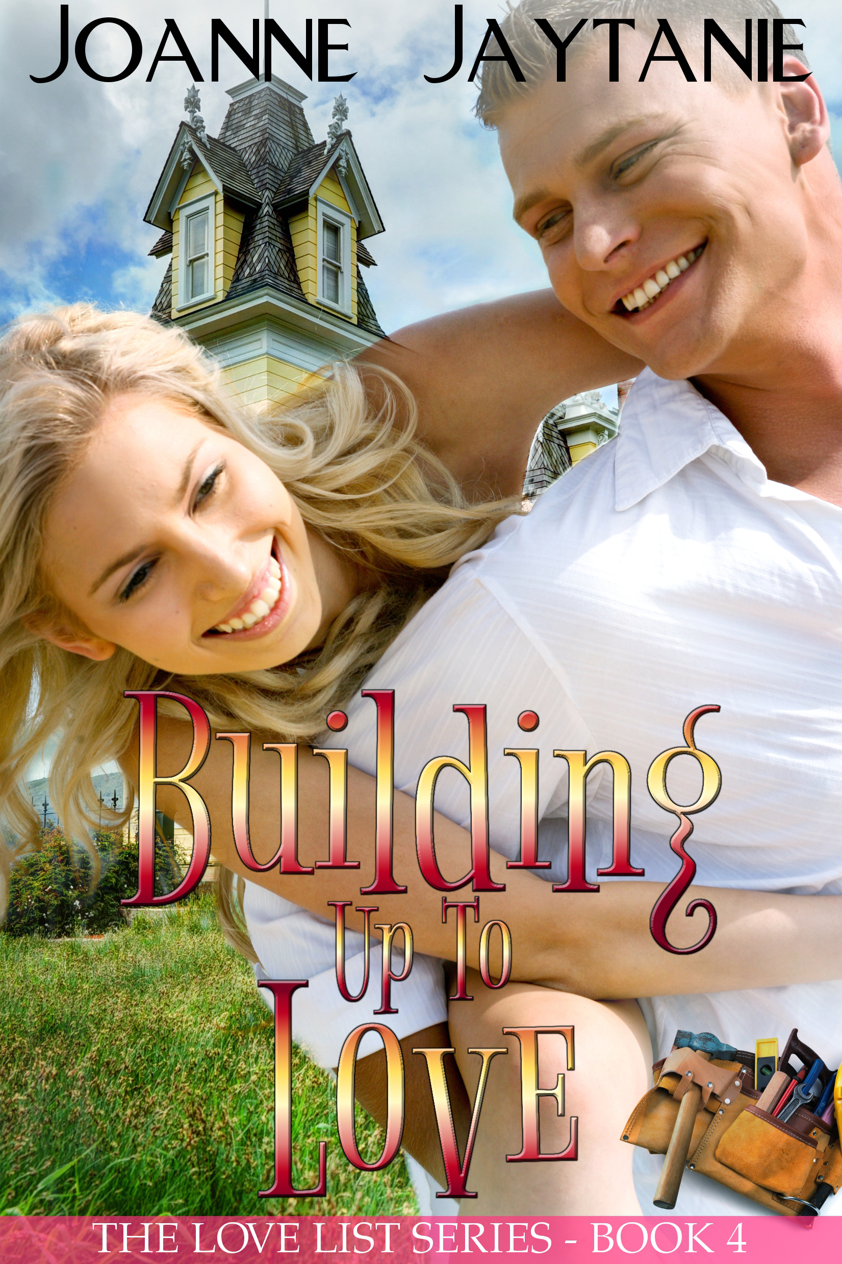 Building up to Love  by  Joanne Jaytanie