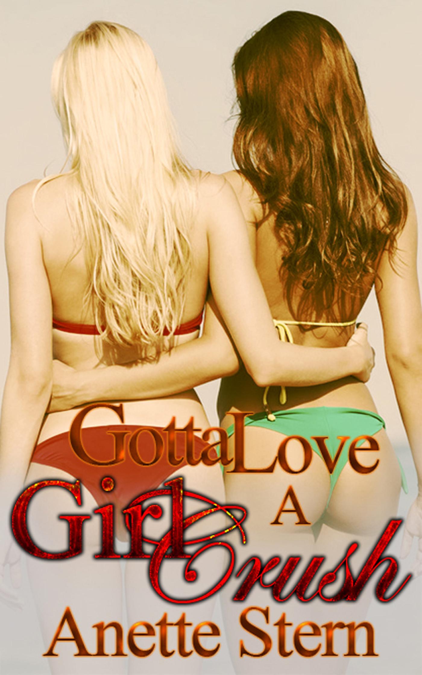 Gotta Love A Girl Crush  by  Anette Stern