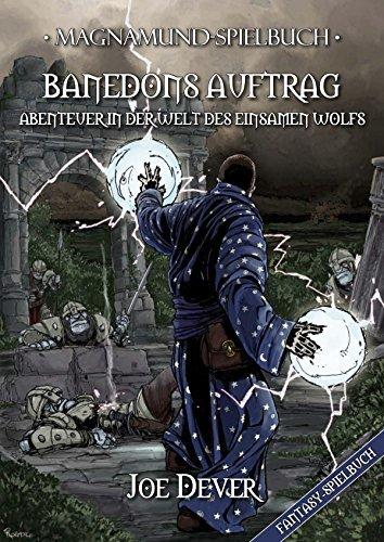 Magnamund Spielbuch - Banedons Auftrag: Abenteuer in der Welt des Einsamen Wolfs Joe Dever