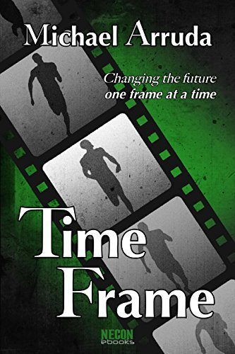 Time Frame (Necon Science Fiction Book 2)  by  Michael Arruda