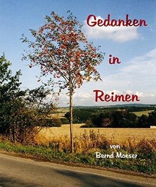 Gedanken in Reimen  by  Bernd Moeser